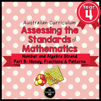 Year 4 Australian Curriculum Maths Assessment - Fractions, Money & Patterns