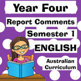 Year 4 English Report Comments - Semester One - Australian