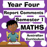 Year 4 Maths Report Comments - Semester One - Australian C