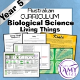 Year 5 Biological Science- Living Things- Australian Curriculum