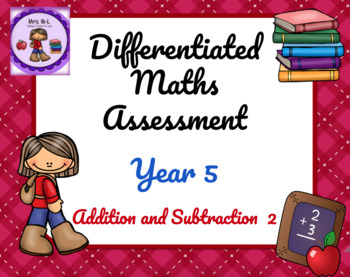 Year 5 Differentiated Maths Assessment Addition and Subtraction 2