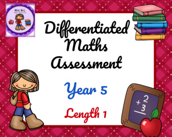 Year 5 Differentiated Maths Assessment Length 1