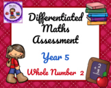 Year 5 Differentiated Maths Assessment Whole Number 2