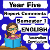 Year 5 English Report Comments - Semester One - Australian