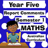 Year 5 Maths Report Comments - Semester One - Australian C