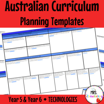 Year 5 and Year 6 Australian Curriculum Planning Templates - Technologies
