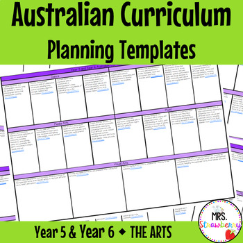 Year 5 and Year 6 Australian Curriculum Planning Templates: The Arts - EDITABLE