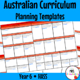 Year 6 Australian Curriculum Planning Templates: HASS - EDITABLE