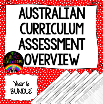 Year 6 BUNDLE Australian Curriculum Assessment Overviews