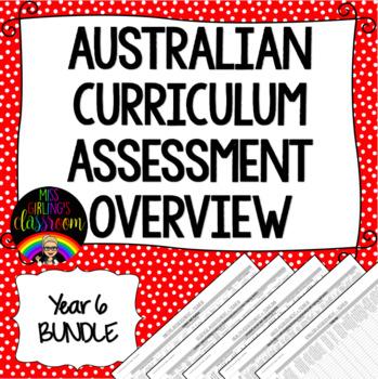 Year 6 BUNDLE Australian Curriculum Assessment Overviews