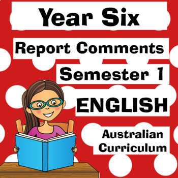 Year 6 English Report Comments - Australian Curriculum