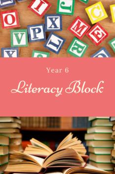 Year 6 Literacy Block - Literature Study, Spelling and Grammar