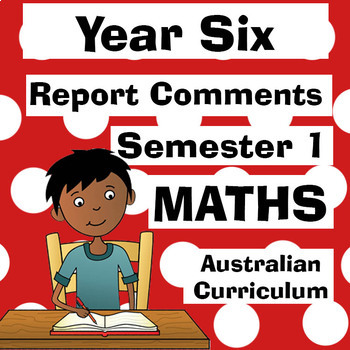 Year 6 Maths Report Comments - Australian Curriculum