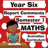 Year 6 Maths Report Comments - Semester One - Australian C