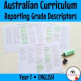 Year 7 ENGLISH Australian Curriculum Reporting Grade Descriptors