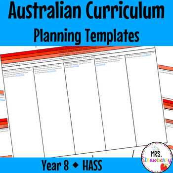 Year 8 Australian Curriculum Planning Templates: HASS - EDITABLE