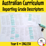 Year 8 ENGLISH Australian Curriculum Reporting Grade Descriptors