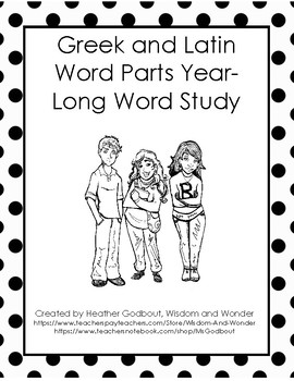Year -Long Greek and Roman Word Parts Unit