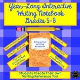 Year-Long Interactive Writing Notebook Grades 5-8