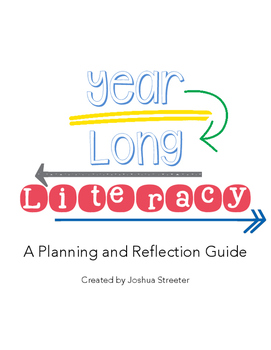 Year-Long Literacy: A Planning and Reflection Guide for Teachers