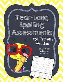 Year-Long Spelling Assessments for Primary Grades