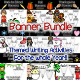 Year Long Themed Writing Banner BUNDLE [[Over 50 Writing A