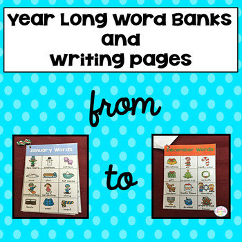 Year Long Word Banks with Monthly Writing Pages