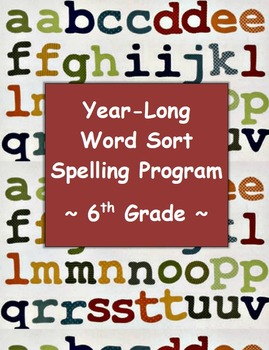Year-Long Word Sort Spelling Lesson Plans: 6th Grade