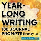 Year-Long Writing: 180 Bell Ringers Journal Prompts for Hi
