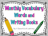 Monthly Vocabulary Words and Writing Books! 12 Months!