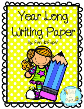 YEAR LONG- THEMED Printable Writing Paper