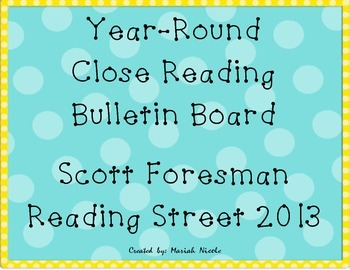 Year-Round Close Reading Bulletin Board: Scott Foresman Reading Street 2013