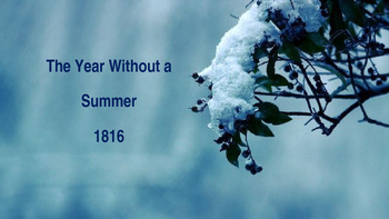 Year Without A Summer 1816  - Power Point information hist
