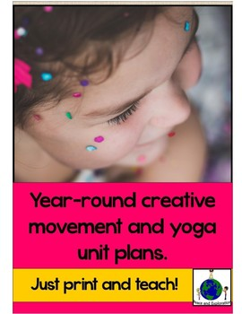 Year- round Creative Movement and Yoga Unit Plans