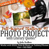 Yearbook Fall Project, Literary Quotes, Digital Art Challenge, Photography