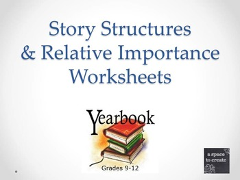 Yearbook Lesson: Story Stuctures & Relative Importance Worksheets