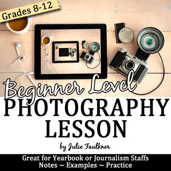 Take Great Pictures for Yearbook: Beginning Photography Lesson Pack