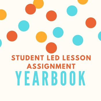 Yearbook Student Led Lesson Assignment