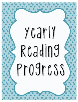 Yearly Reading Progress Log - Reading Levels, Fluency, and Accuracy