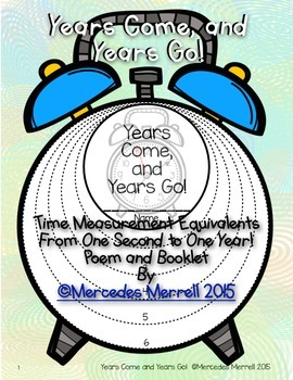 Years Come, and Years Go! Time Measurement Equivalents- One Second to One Year!