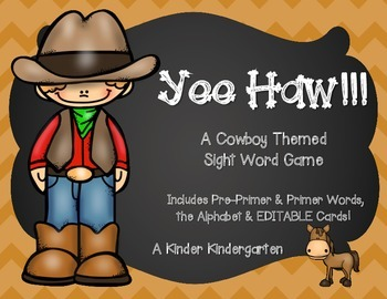 Yee Haw! A Cowboy Themed Sight Word Game (EDITABLE)