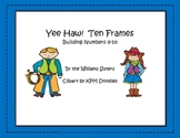 Yee Haw!  Ten Frames Working with Numbers 0-10