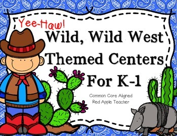 Yee Haw!--Wild, Wild West Themed Math and Literacy Centers for K-1
