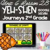 Yeh-Shen | Journeys 2nd Unit 6 Lesson 28 Seesaw Google Activities