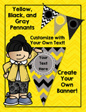 Yellow, Black, and Gray Editable Banners for Classroom Decor