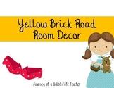 Yellow Brick Road  Room Decor Pack