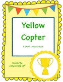 Yellow Copter: LAMP Adapted Book, Special Ed, Autism, SLP, AAC