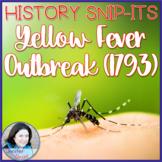 Yellow Fever Outbreak in Philadelphia (1793): History Snip-Its Series
