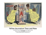 Yellow Journalism Then and Now:  An investigation of the P