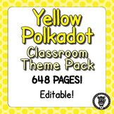 Classroom Theme Decor / Organization - Mega Bundle (Editable!) - Yellow Polkadot